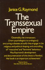 "Brown book cover that says the author name: Janice Raymond, and the book title: The Transsexual Empire"" Below that is some text that I think is a blurb for the book but the text is so small and blurry I can't read it"